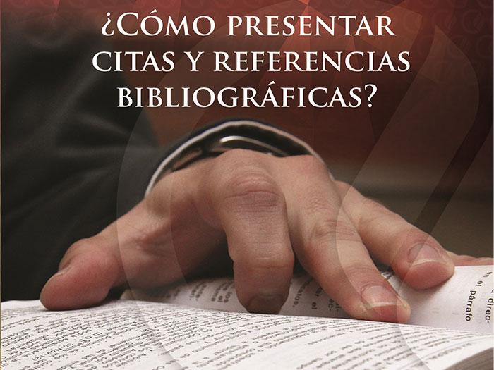 ¿Cómo presentar citas y referencias bibliográficas?