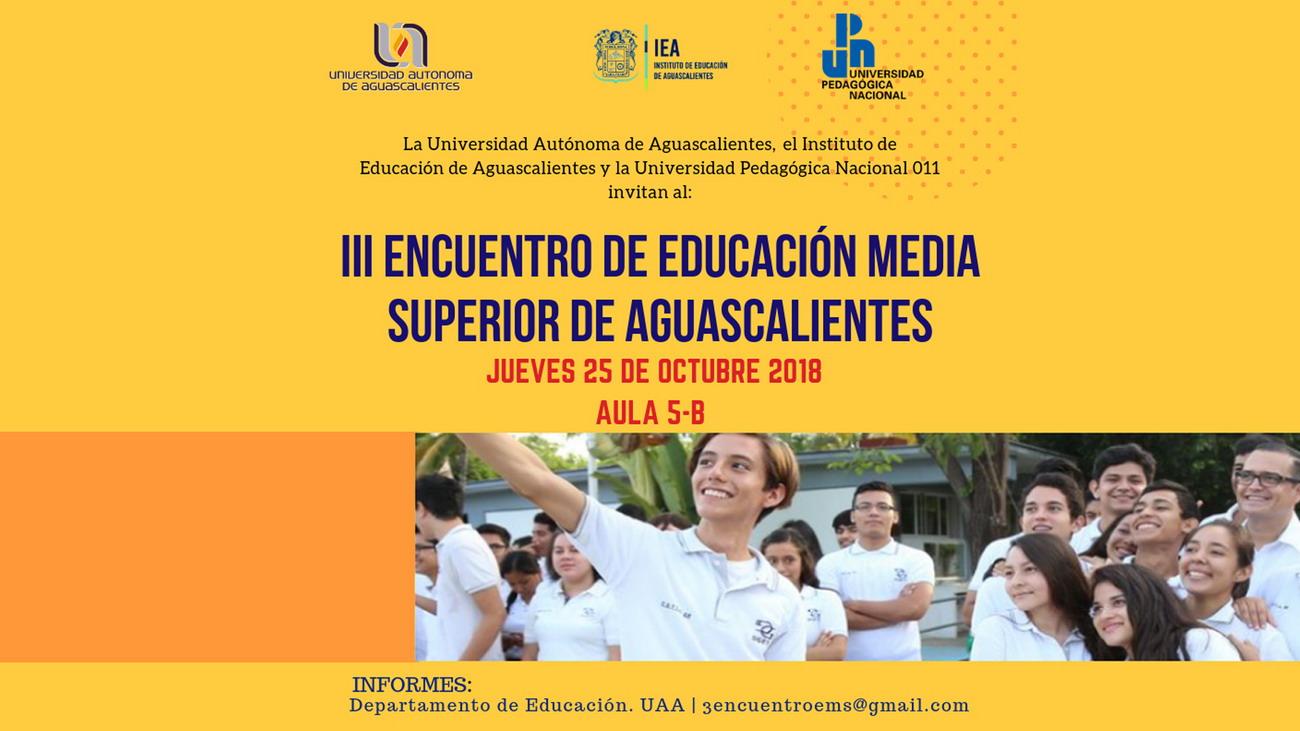 III ENCUENTRO DE EDUCACIÓN MEDIA SUPERIOR DE AGUASCALIENTES