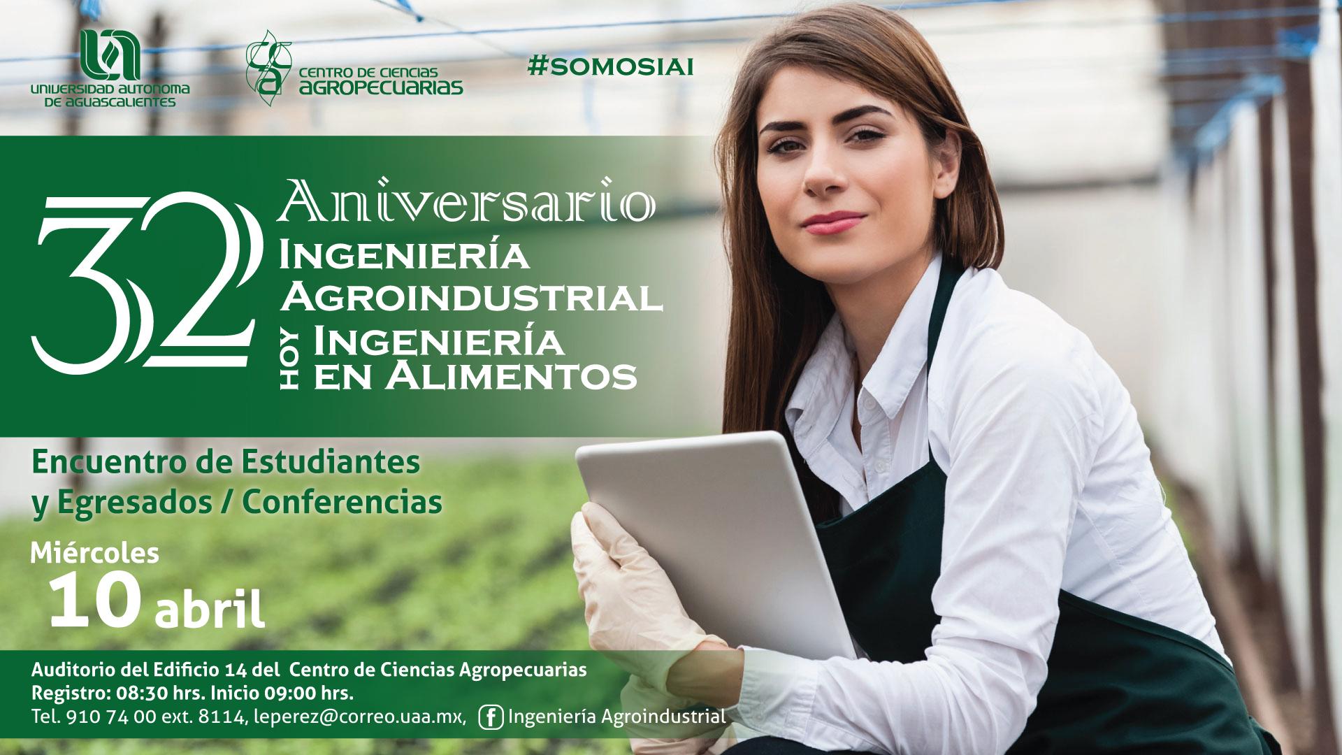 32 Aniversario – Ingeniería Agroindustrial Hoy Ingeniería en Alimentos