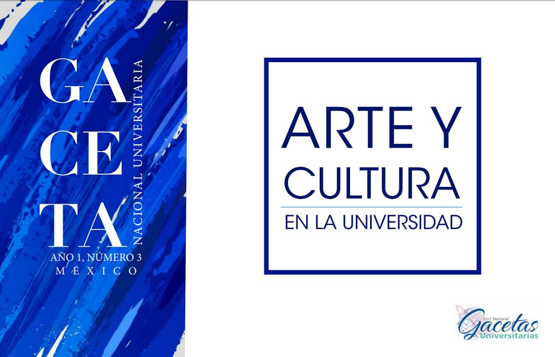 Gaceta Nacional Universitaria No.3 Arte y Cultura en la Universidad