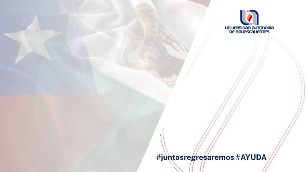 UAA busca el regreso de sus estudiantes de movilidad varados en Chile