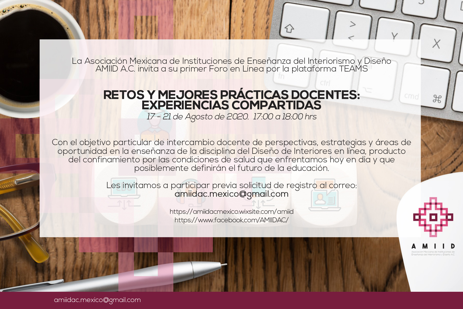 Retos y mejores prácticas docentes: experiencias compartidas. Organizado por la Asociación Mexicana de Instituciones de Enseñanza del Interiorismo y Diseño AMIID A.C.