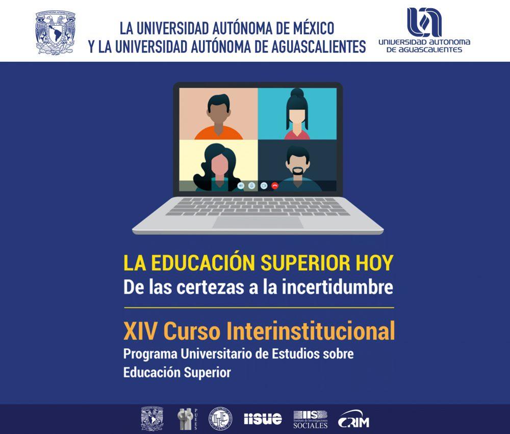 XIV Curso Interinstitucional del Programa Universitario de Estudios sobre Educación Superior