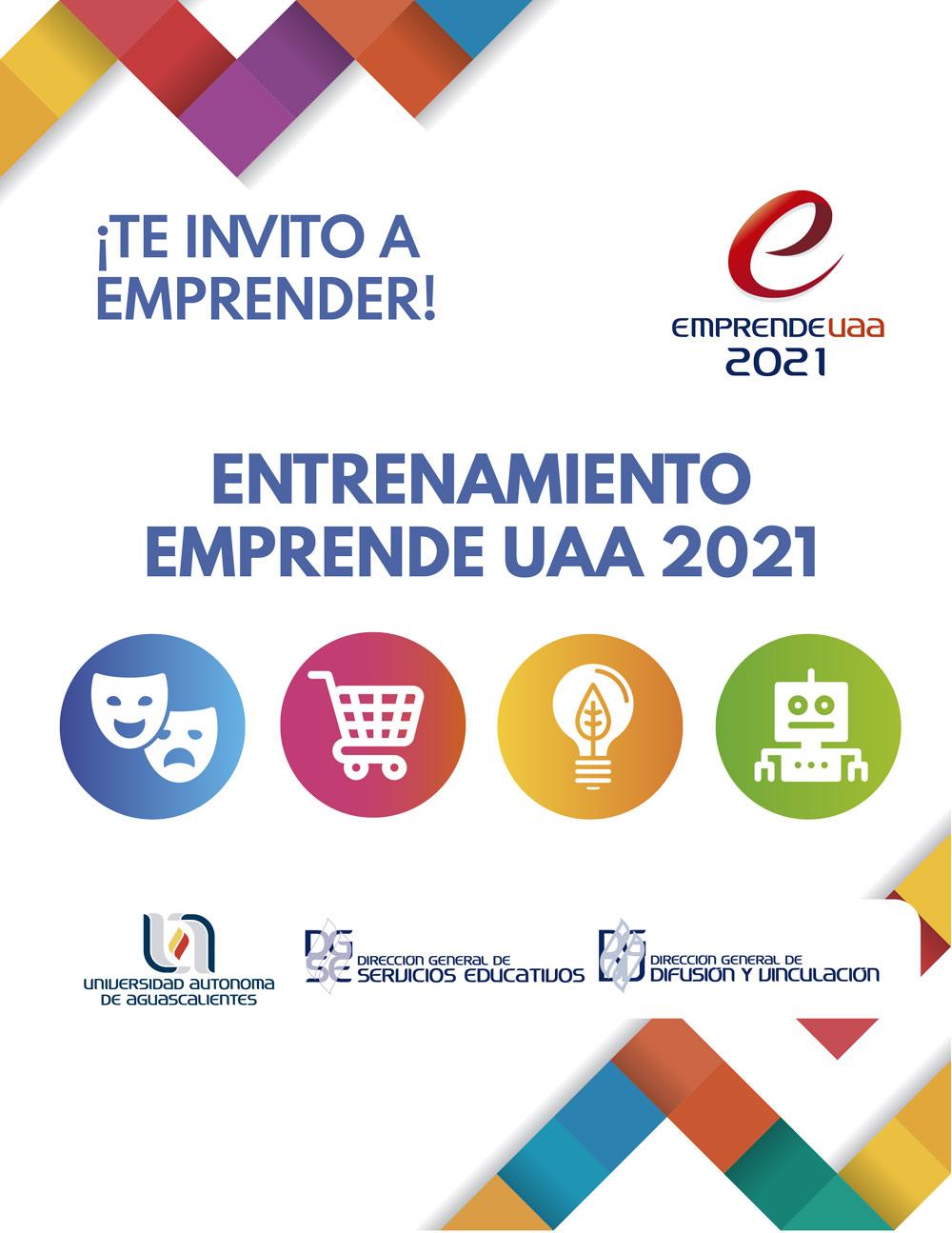 ¿Quieres Emprender? Revisa la convocatoria del Entrenamiento Emprende UAA 2021