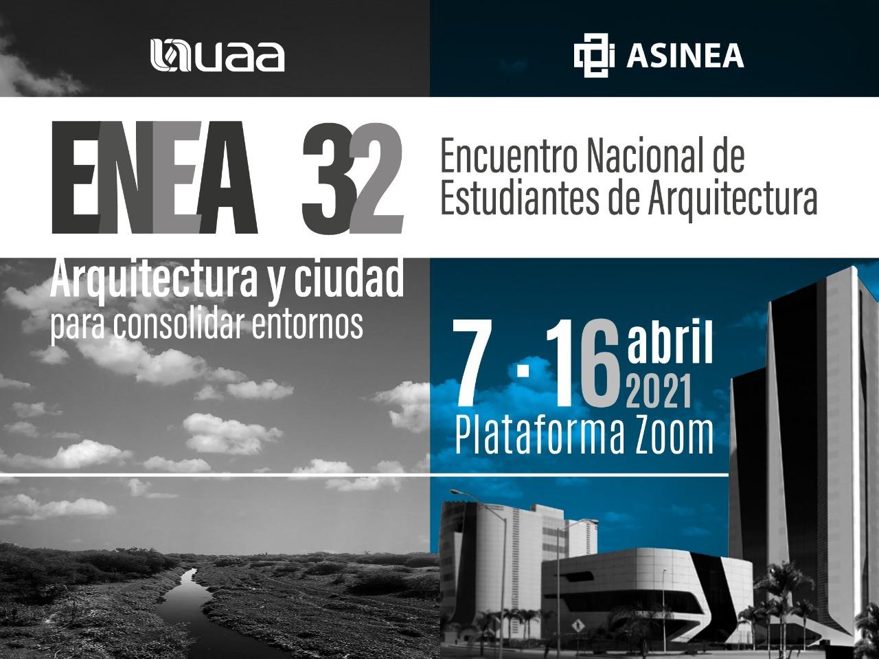 Departamento de Arquitectura de la UAA y la ASINEA dan inicio al XXXII Encuentro Nacional de Estudiantes de Arquitectura