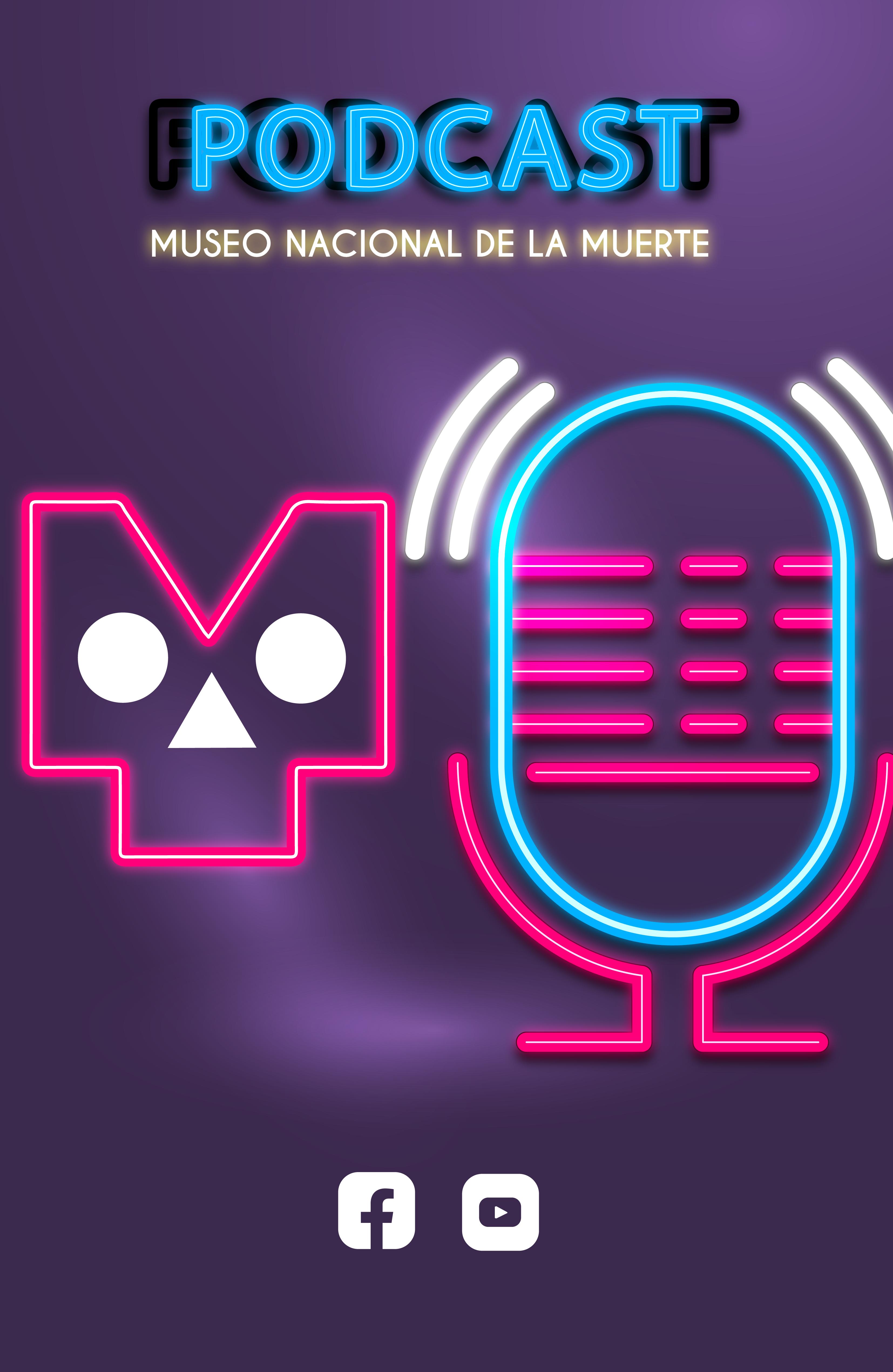 Podcast Museo Nacional de la Muerte