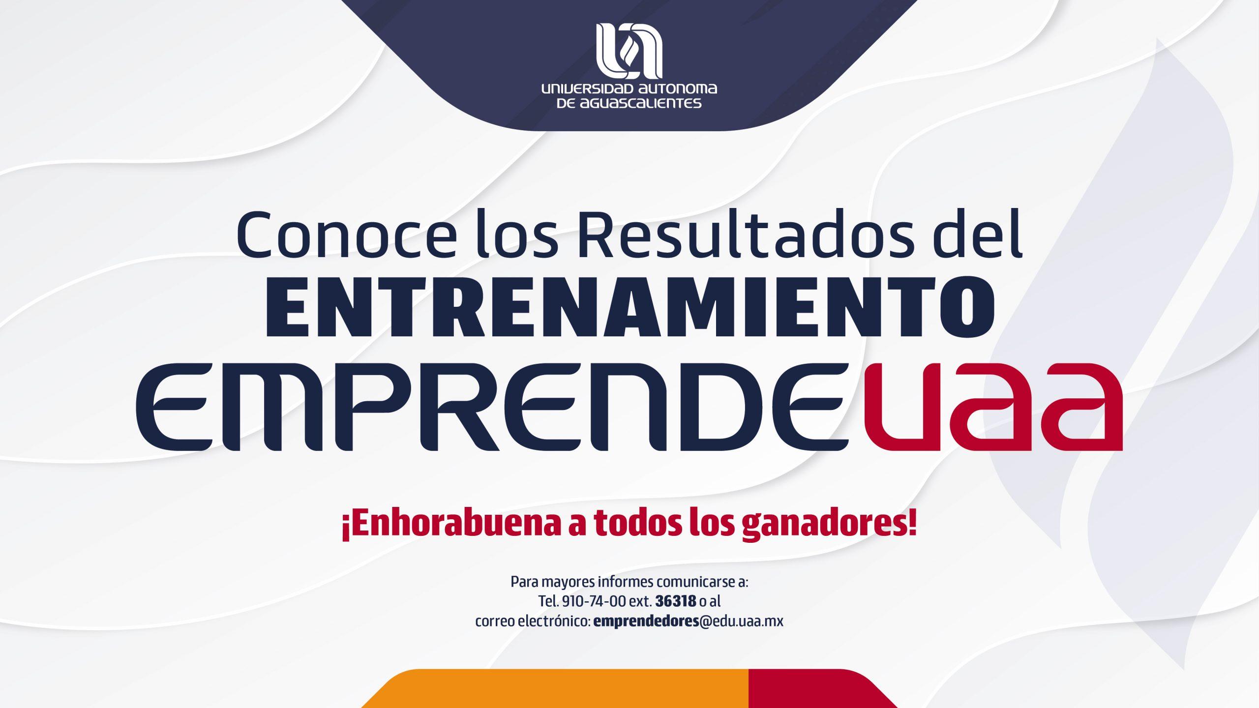 Resultado del Entrenamiento Emprende UAA 2021