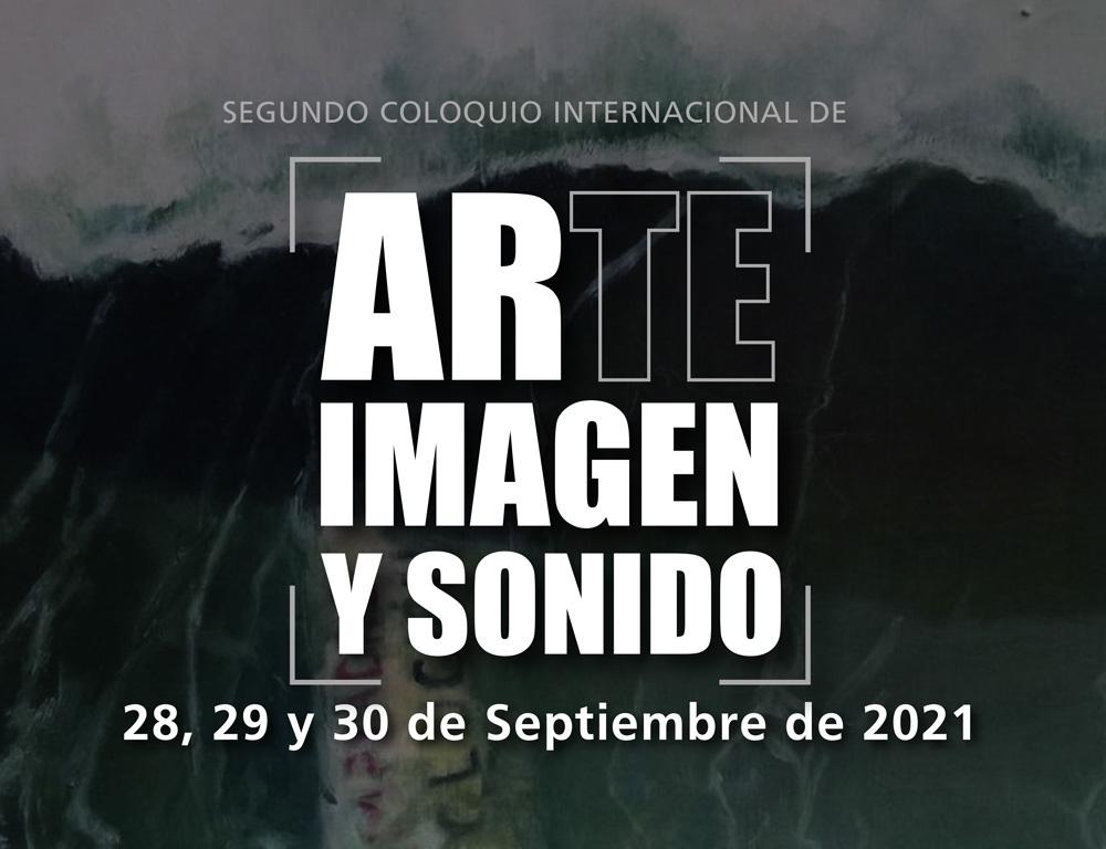SEGUNDO COLOQUIO INTERNACIONAL – ARTE IMAGEN Y SONIDO