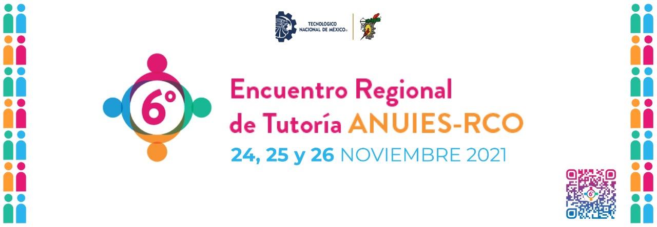 6° Encuentro Regional de Tutoría ANUIES-RCO