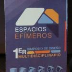 Espacios Efímeros, Primer Simposio de Diseño Multidisciplinario en la UAA
