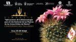 Expertos nacionales compartirán tendencias de la Biotecnología para la conservación de plantas de zonas áridas en México.